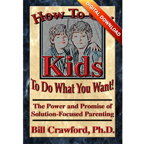 How to Get Kids to Do What You Want eBook